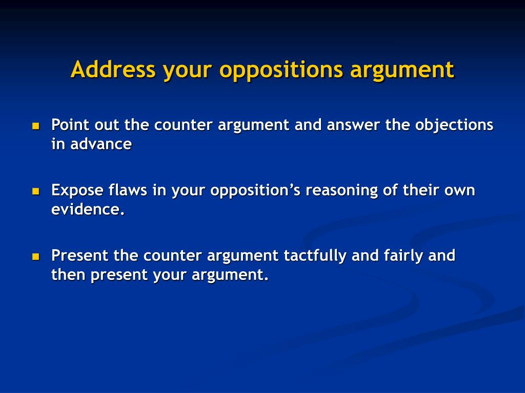 Address your oppositions argument
