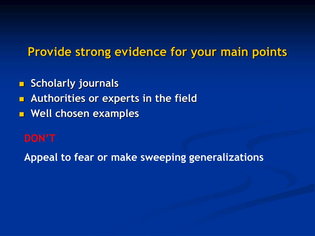 Provide strong evidence for your main points