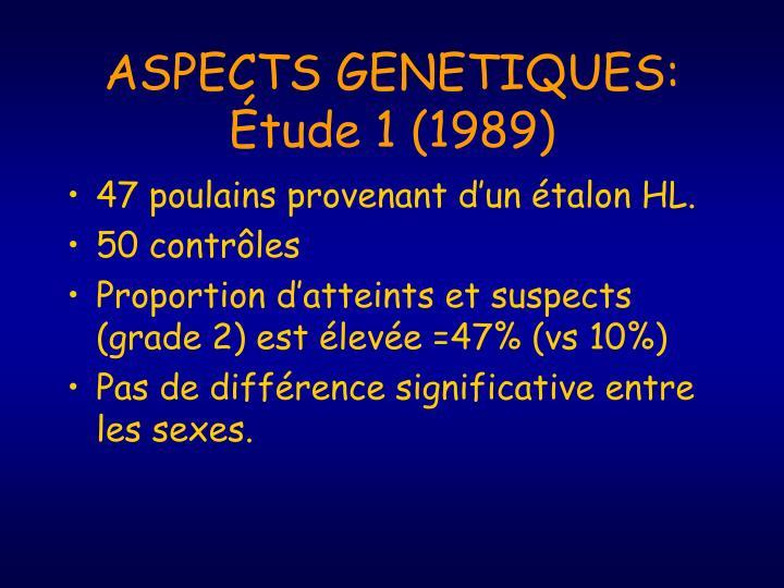 ASPECTS GENETIQUES: Étude