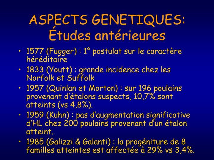 ASPECTS GENETIQUES:
