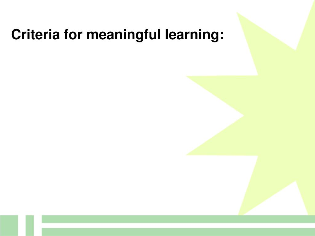 Criteria for meaningful learning: