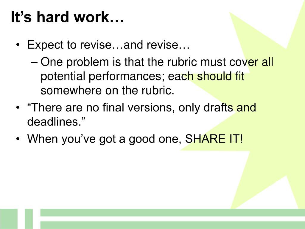 It's hard work…
