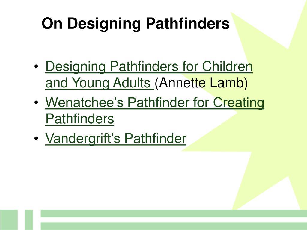 On Designing Pathfinders