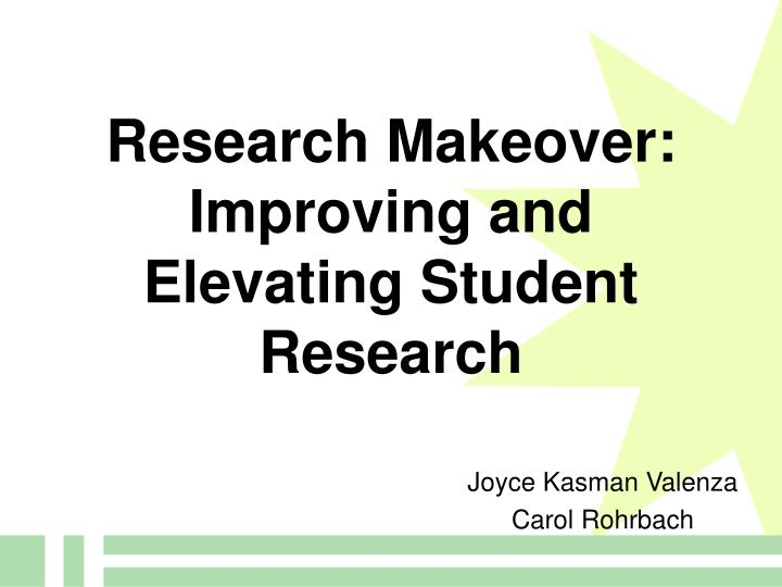 Research makeover improving and elevating student research