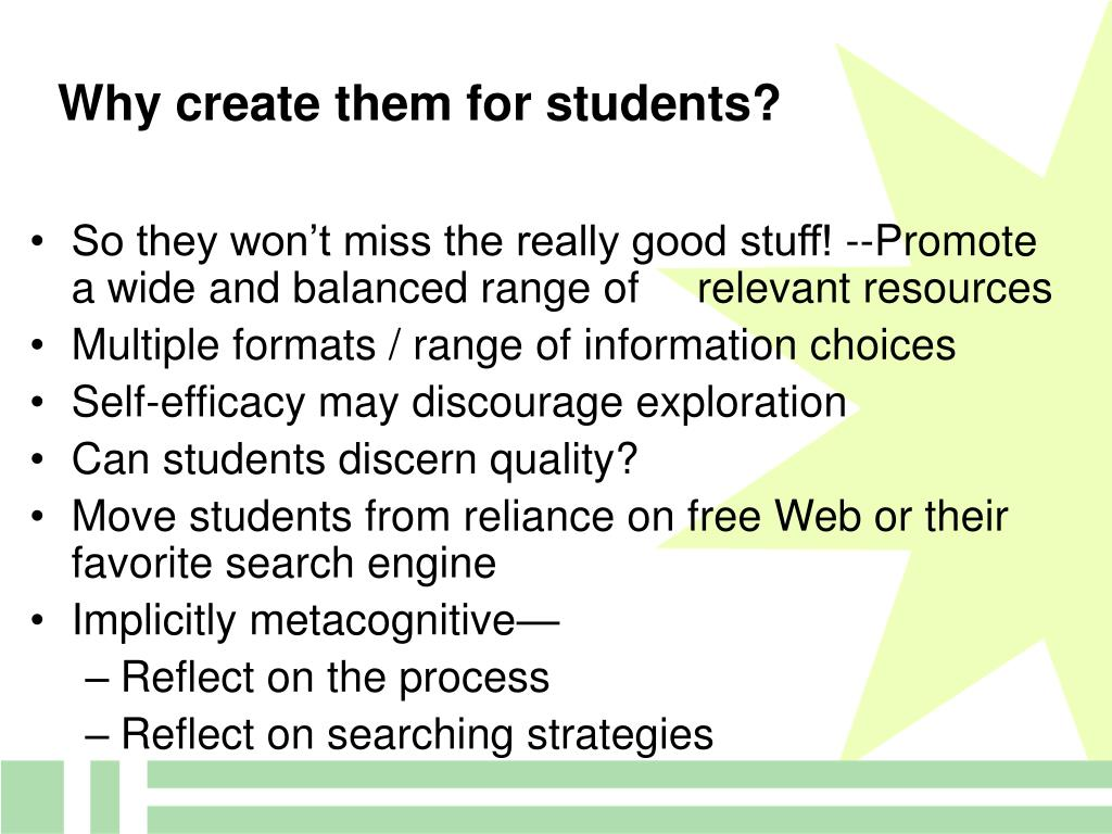Why create them for students?