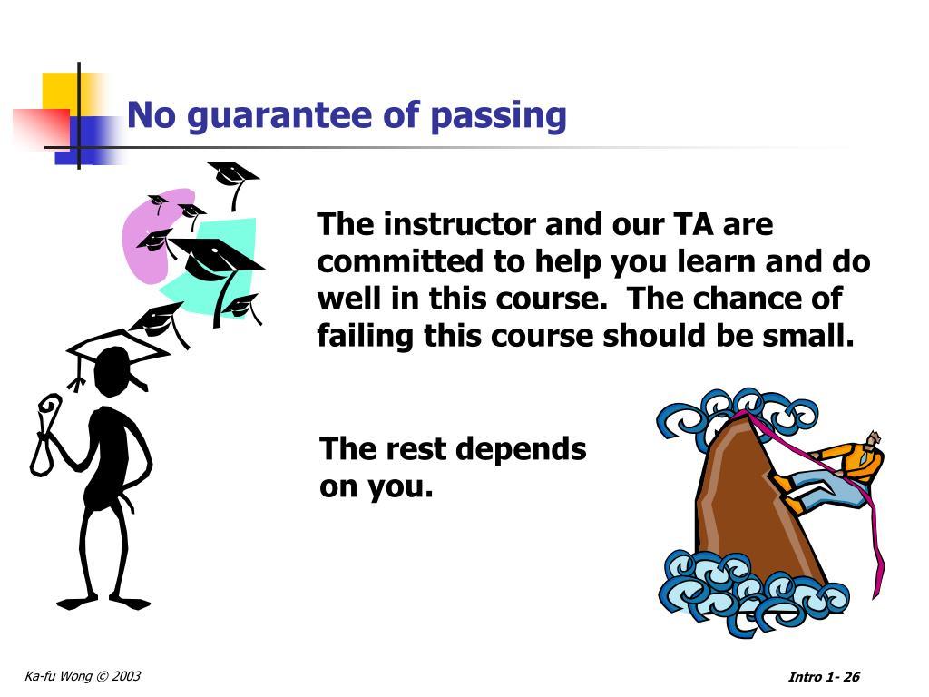 No guarantee of passing