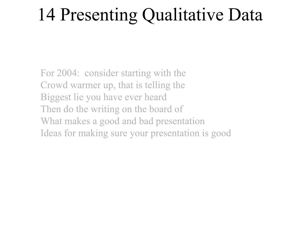 14 Presenting Qualitative Data