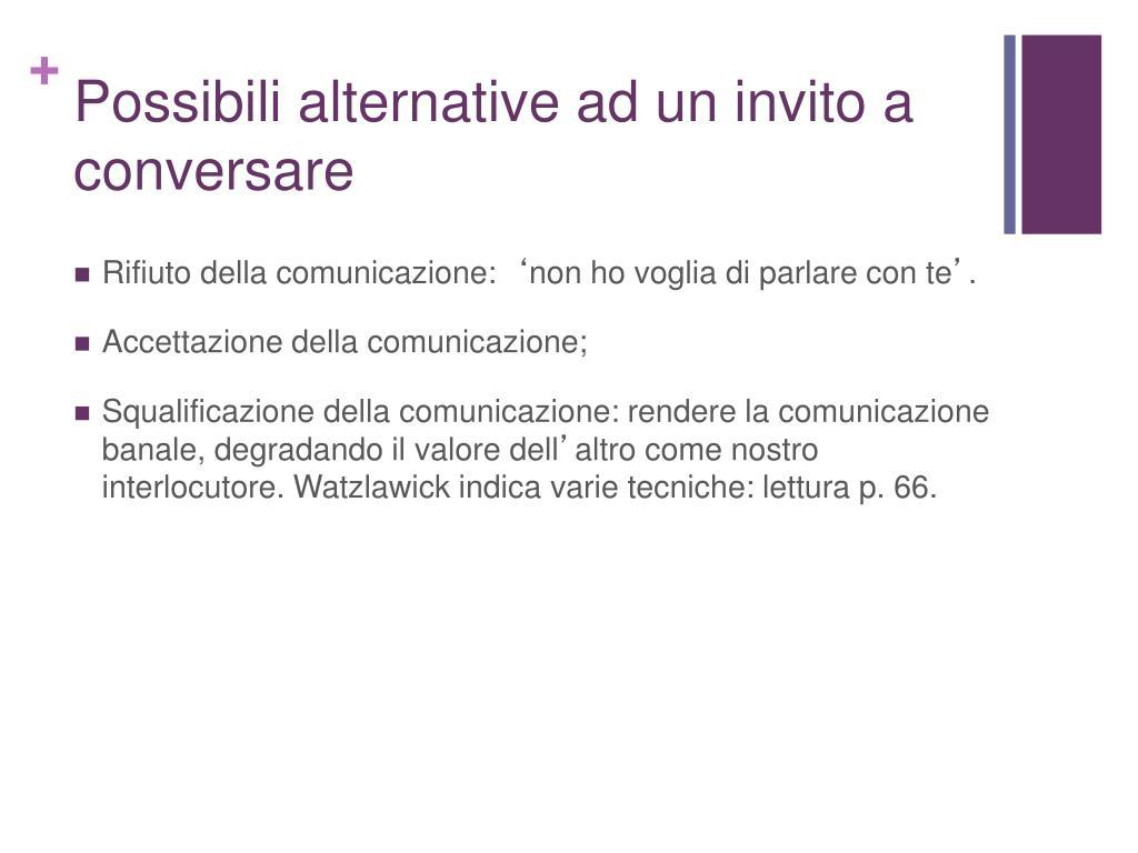 Possibili alternative ad un invito a conversare