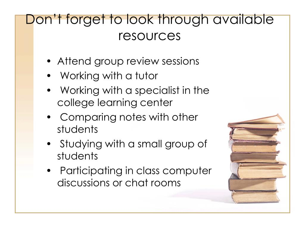 Don't forget to look through available resources