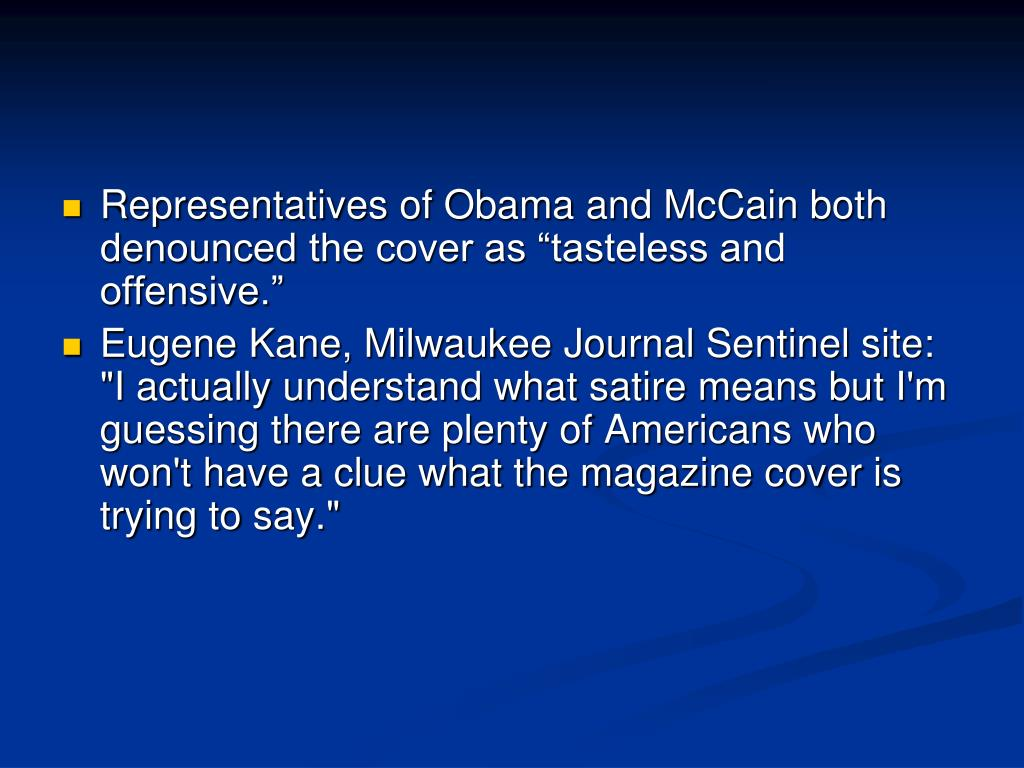 "Representatives of Obama and McCain both denounced the cover as ""tasteless and offensive."""