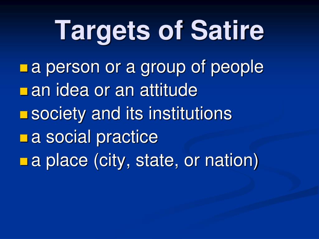 Targets of Satire