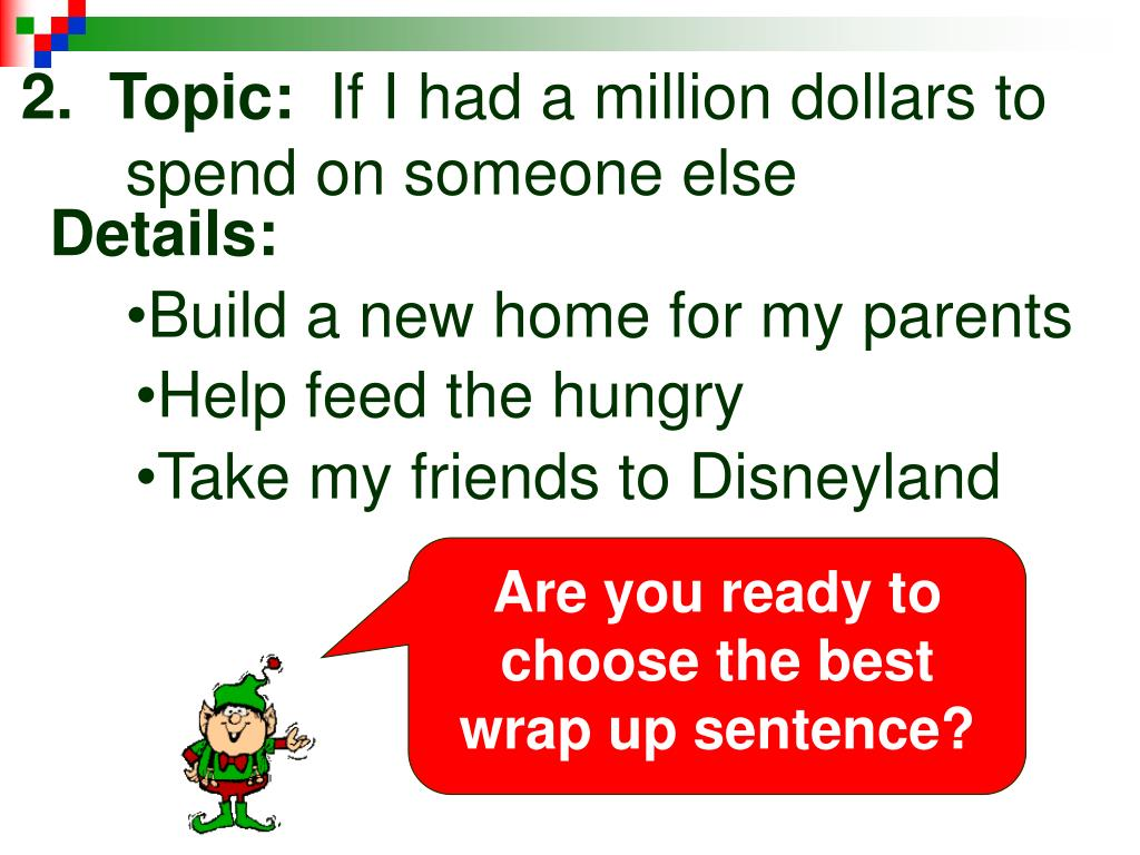 Are you ready to choose the best wrap up sentence?