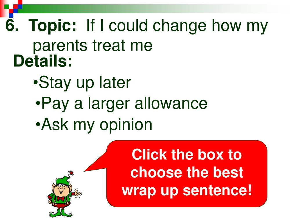 Click the box to choose the best wrap up sentence!