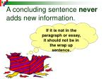 a concluding sentence never adds new information