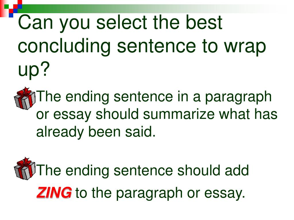 Can you select the best concluding sentence to wrap up?