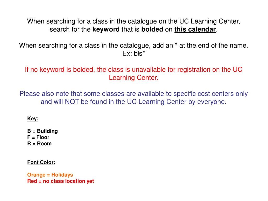 When searching for a class in the catalogue on the UC Learning Center, search for the