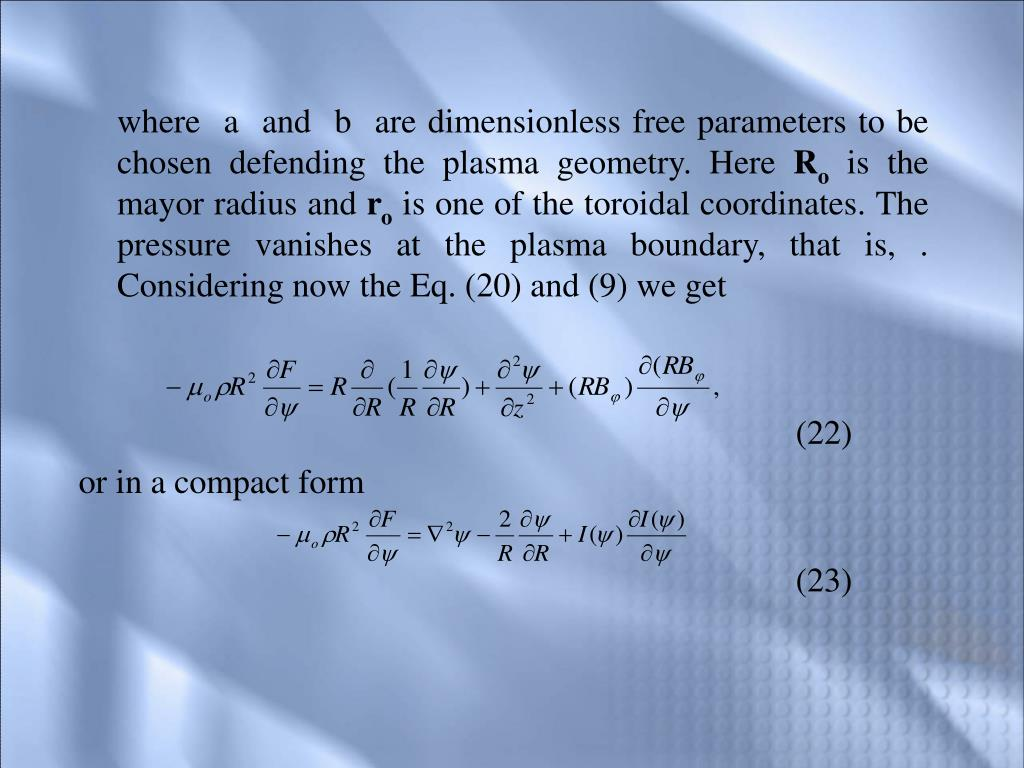 where  a  and  b  are dimensionless free parameters to be chosen defending the plasma geometry. Here