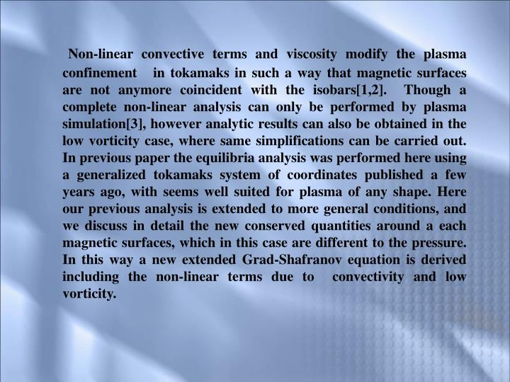 Non-linear convective terms and viscosity modify the plasma confinement   in tokamaks in such a way ...
