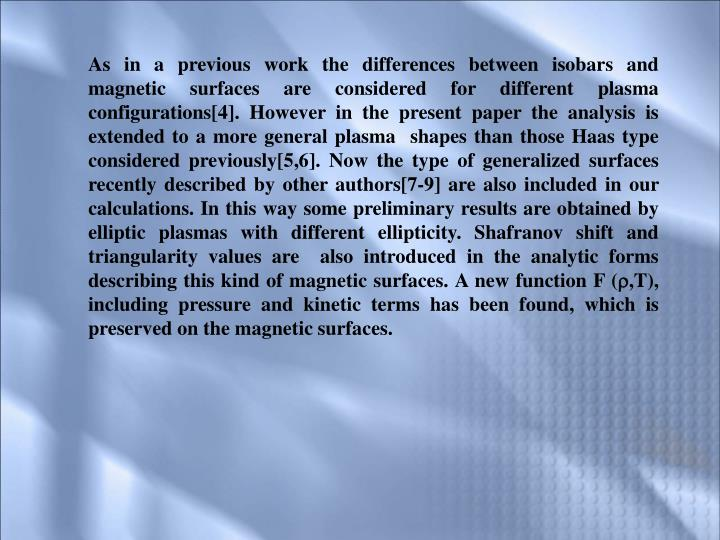 As in a previous work the differences between isobars and magnetic surfaces are considered for diff...
