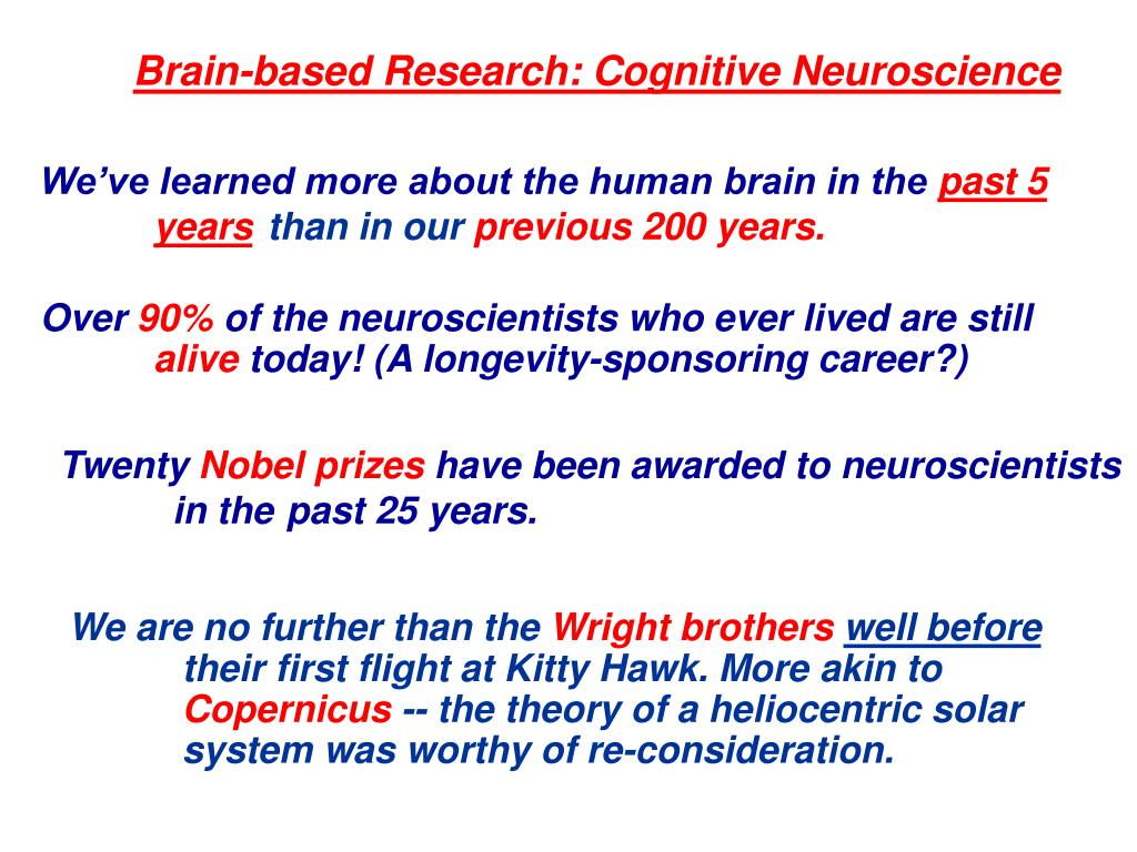 Brain-based Research: Cognitive Neuroscience