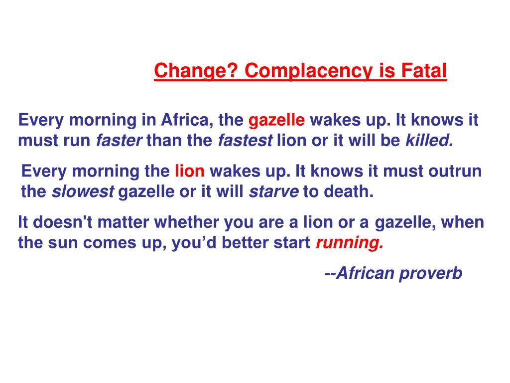 Change? Complacency is Fatal