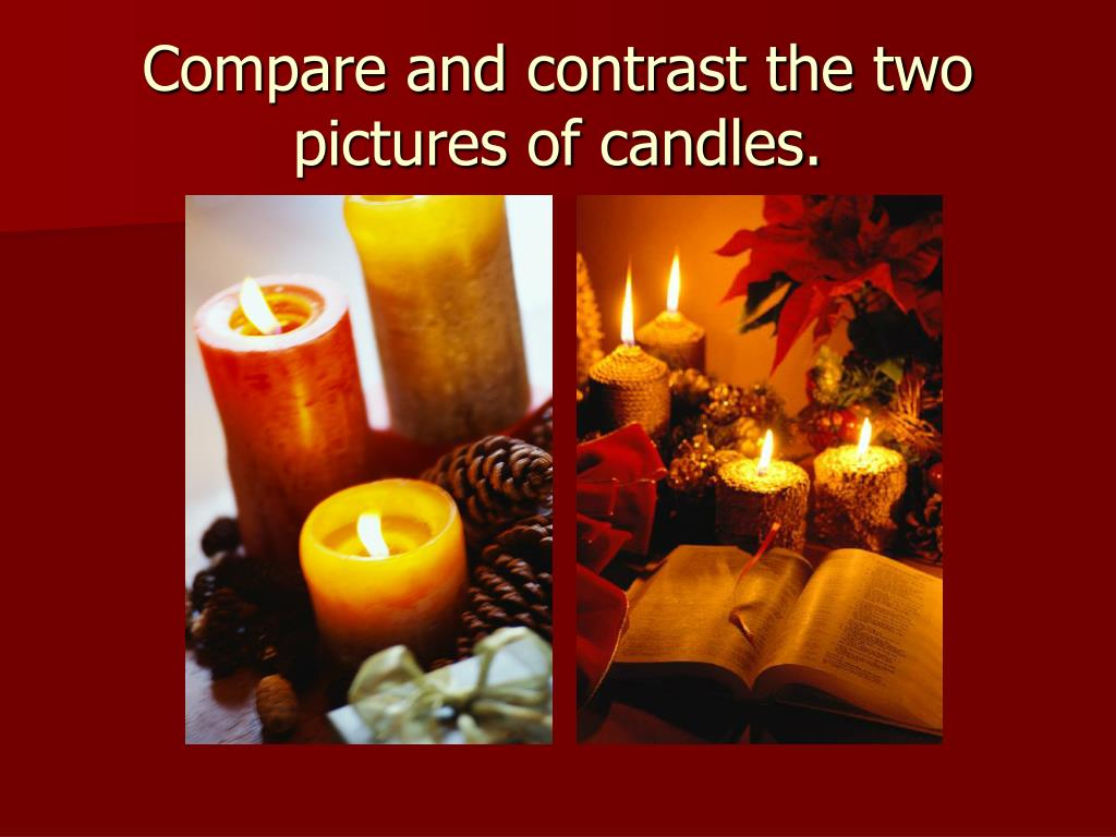 Compare and contrast the two pictures of candles.