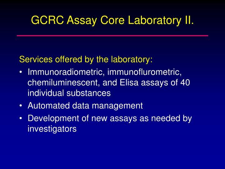 GCRC Assay Core Laboratory II.