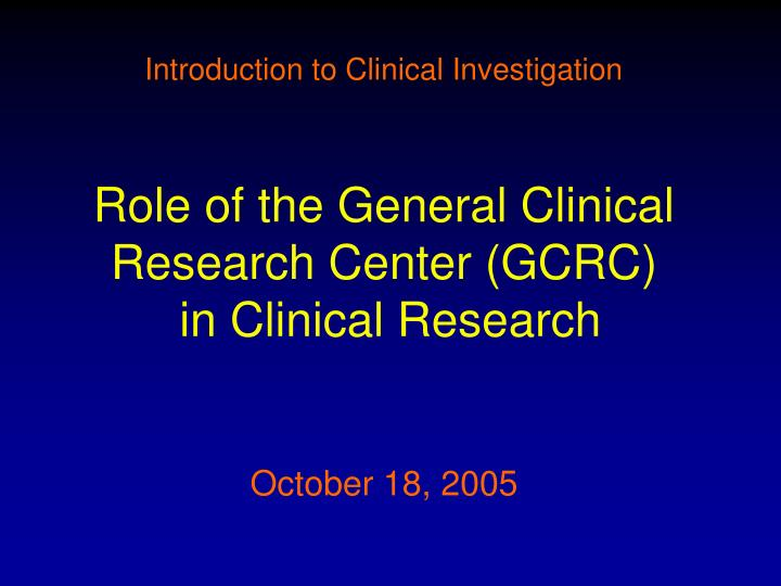 Introduction to Clinical Investigation