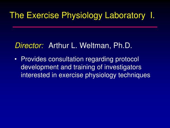 The Exercise Physiology Laboratory  I.