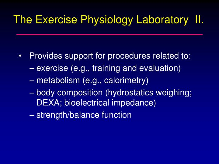 The Exercise Physiology Laboratory  II.