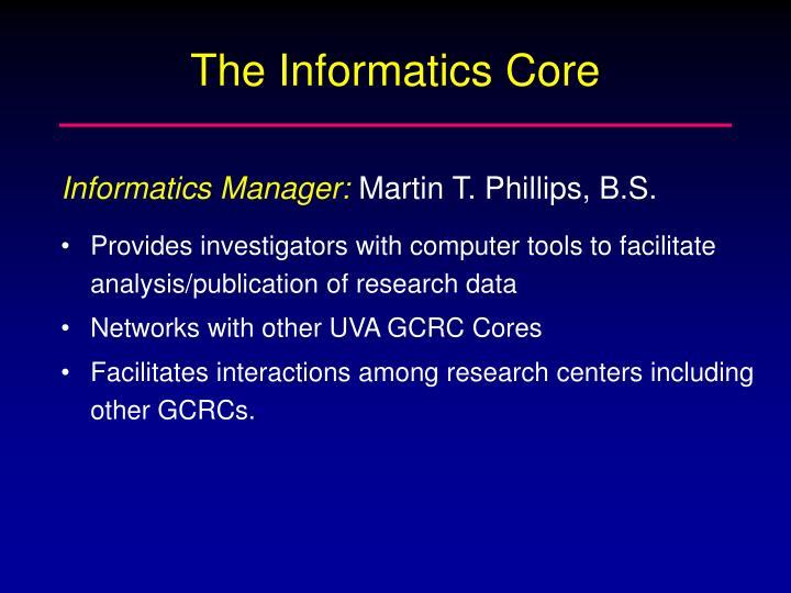 The Informatics Core