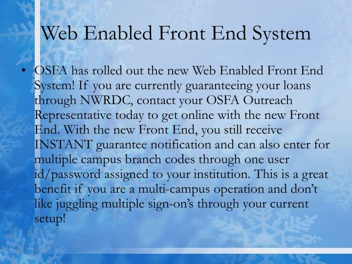 Web enabled front end system