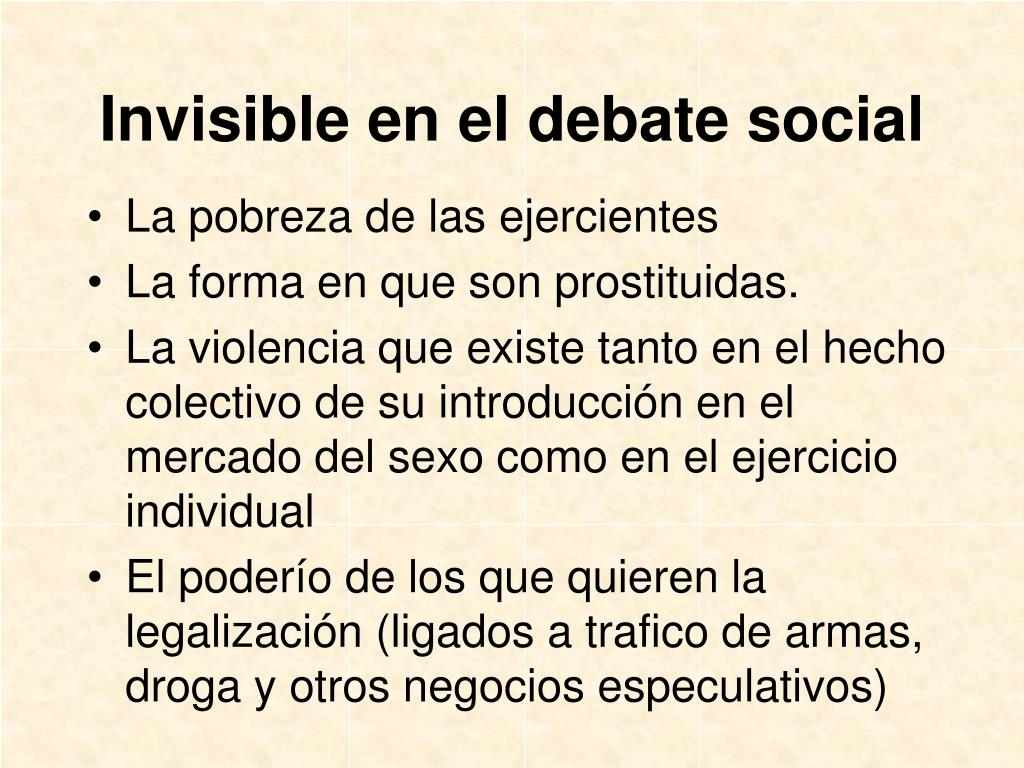 Invisible en el debate social