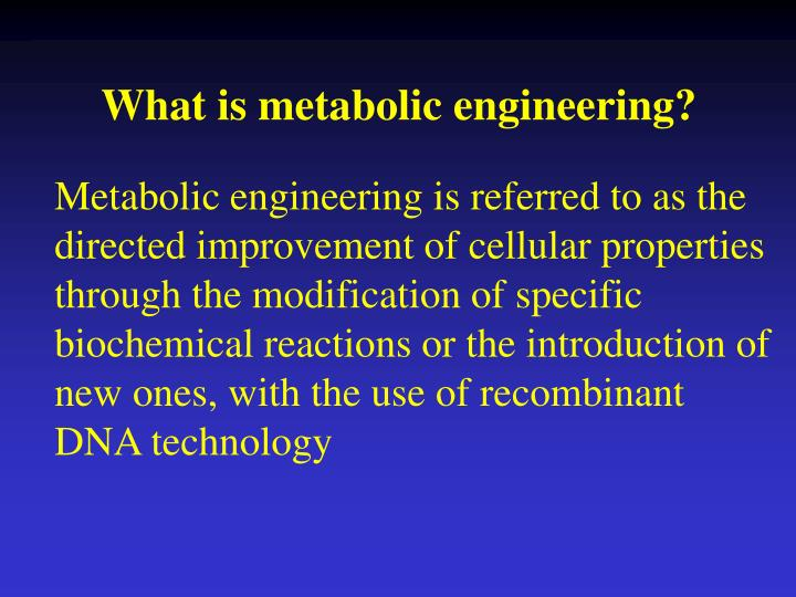 What is metabolic engineering?