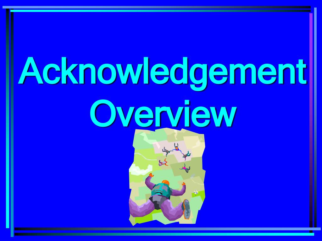 Acknowledgement Overview