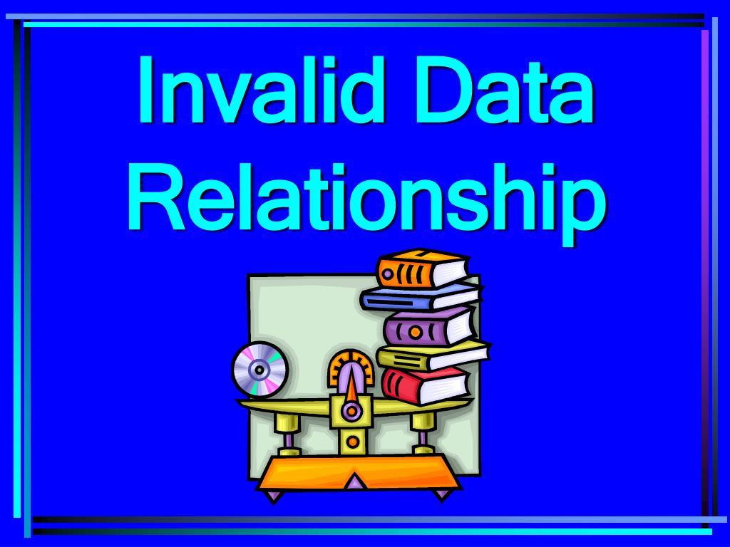 Invalid Data Relationship