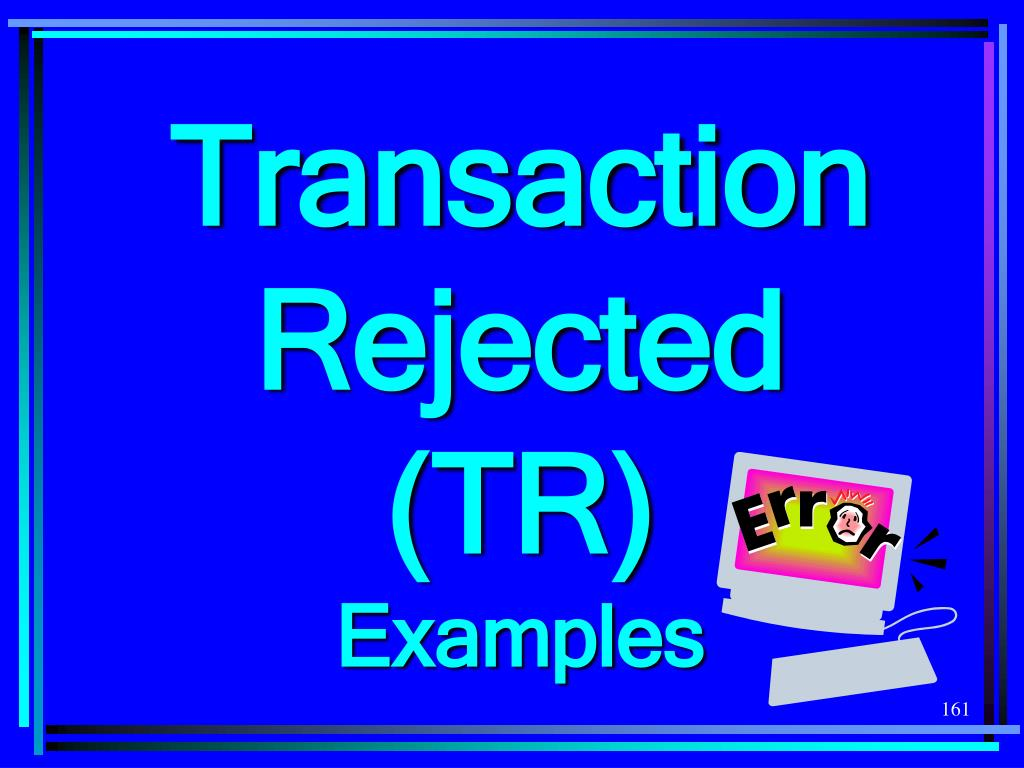Transaction Rejected