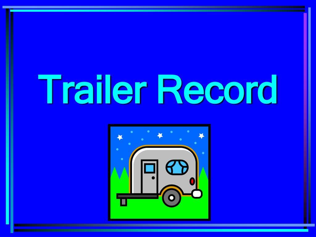 Trailer Record
