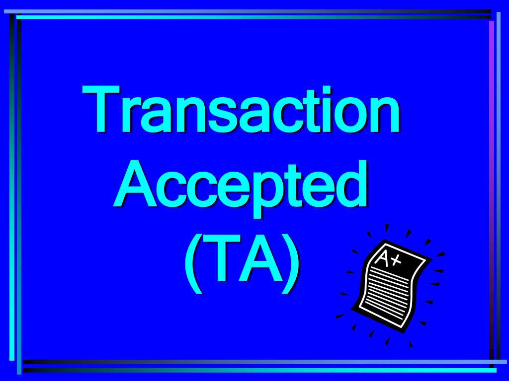 Transaction Accepted