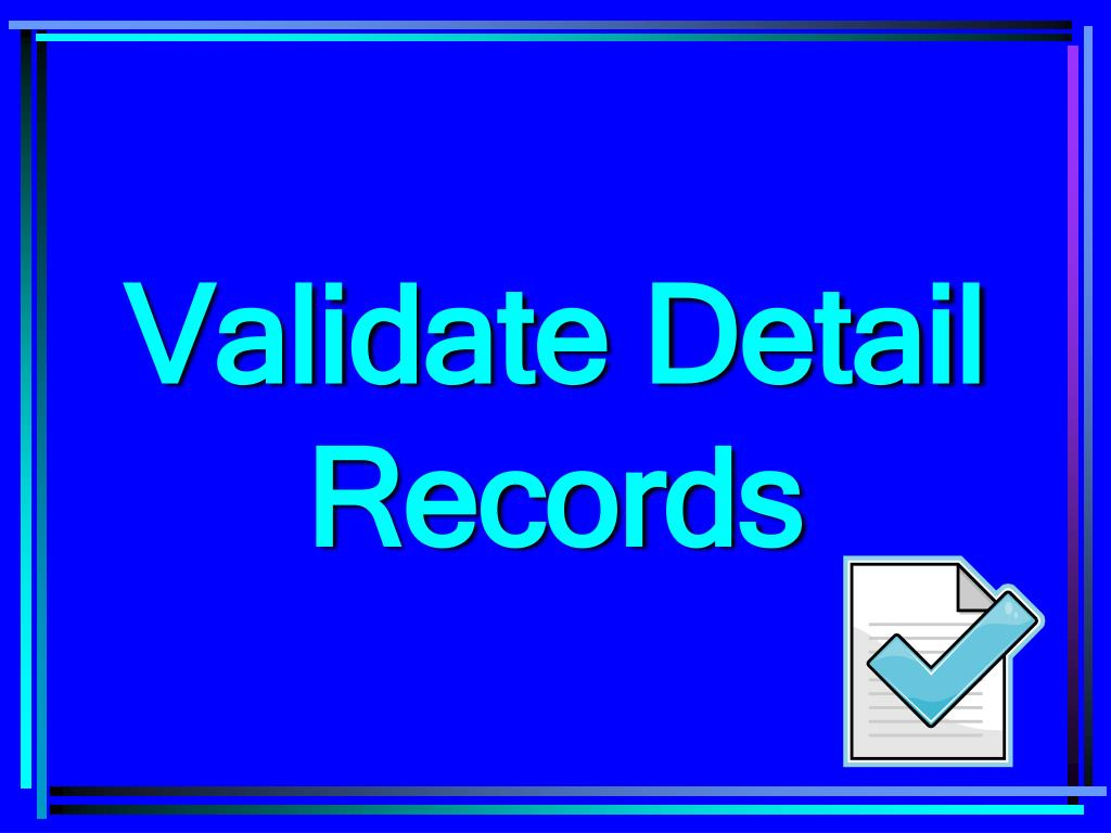 Validate Detail Records