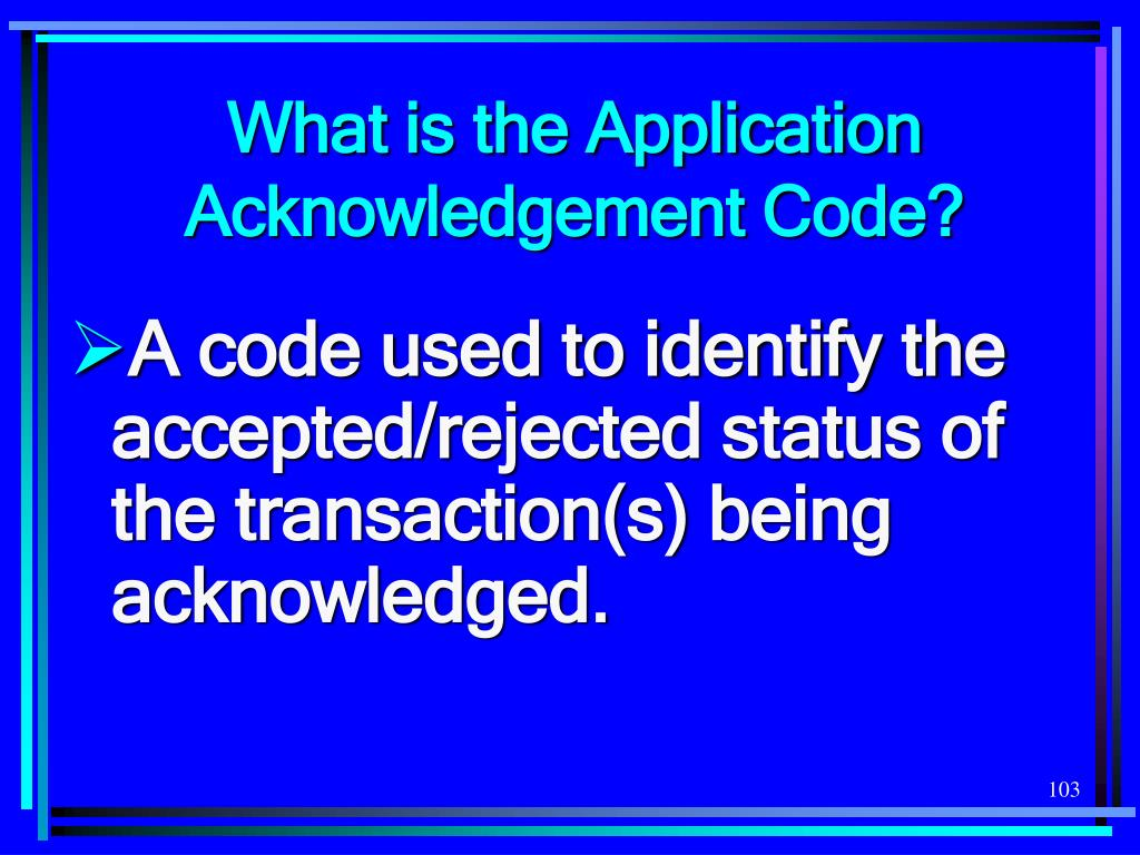 What is the Application Acknowledgement Code?