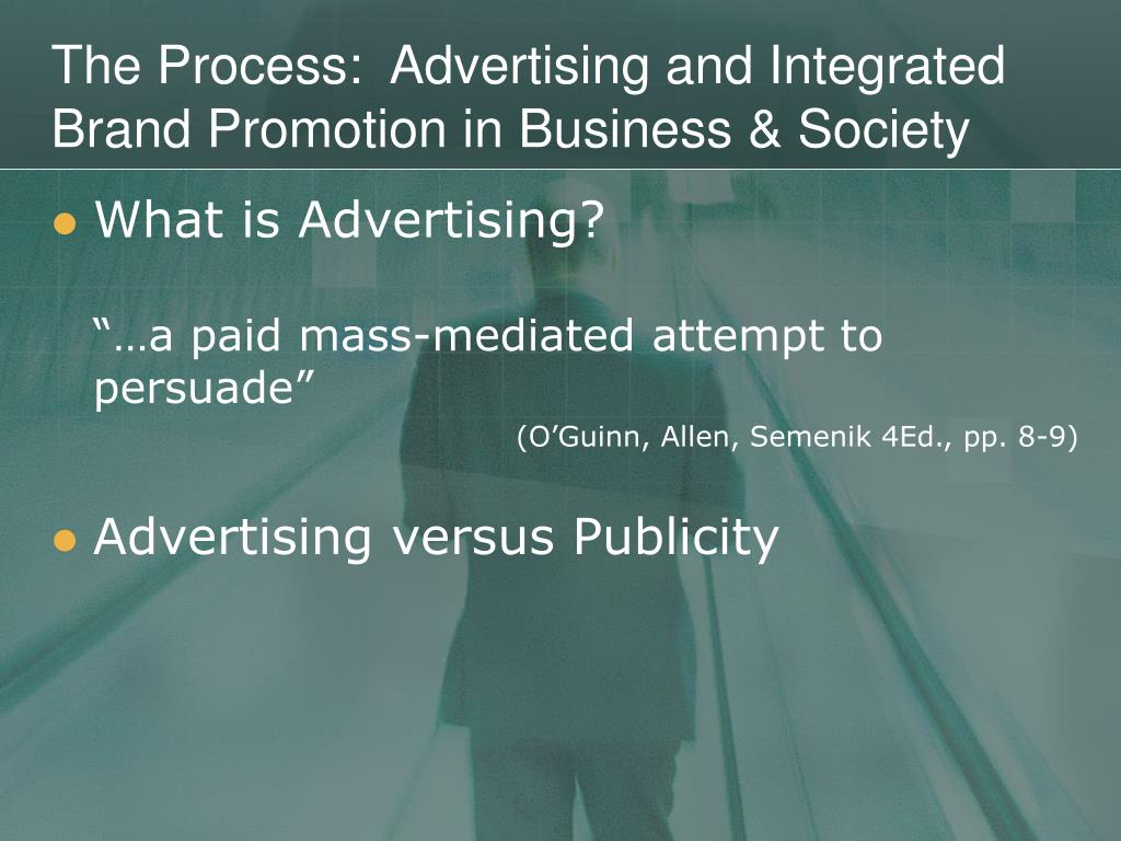 The Process:  Advertising and Integrated Brand Promotion in Business & Society