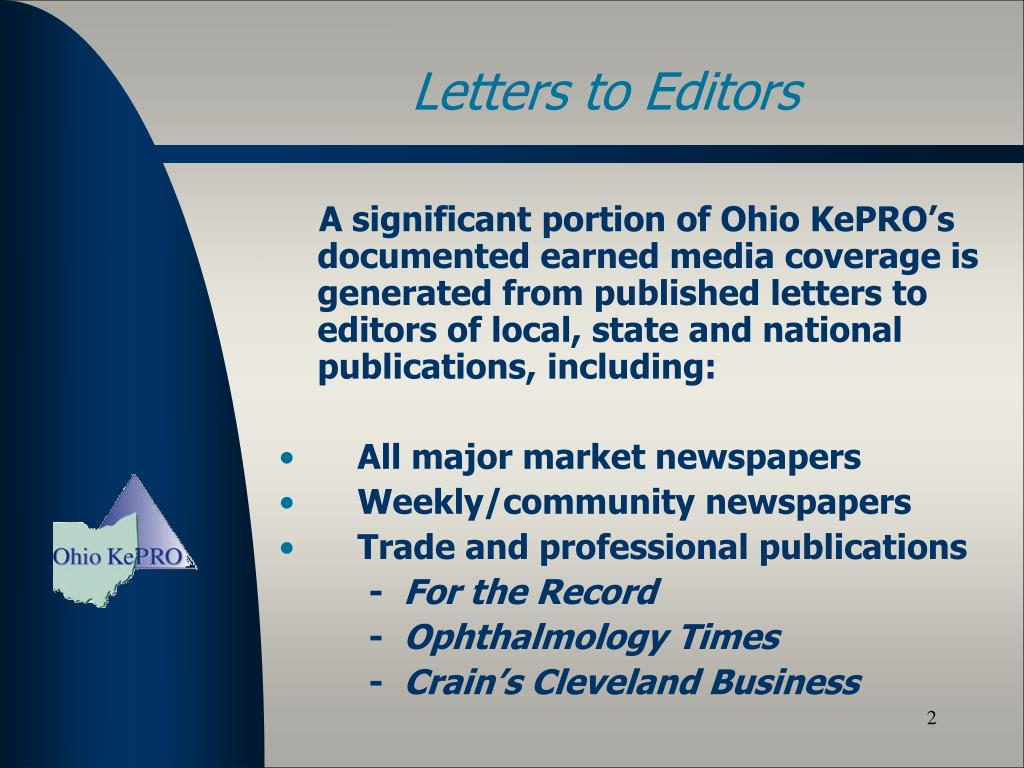 A significant portion of Ohio KePRO's documented earned media coverage is generated from published letters to editors of local, state and national publications, including: