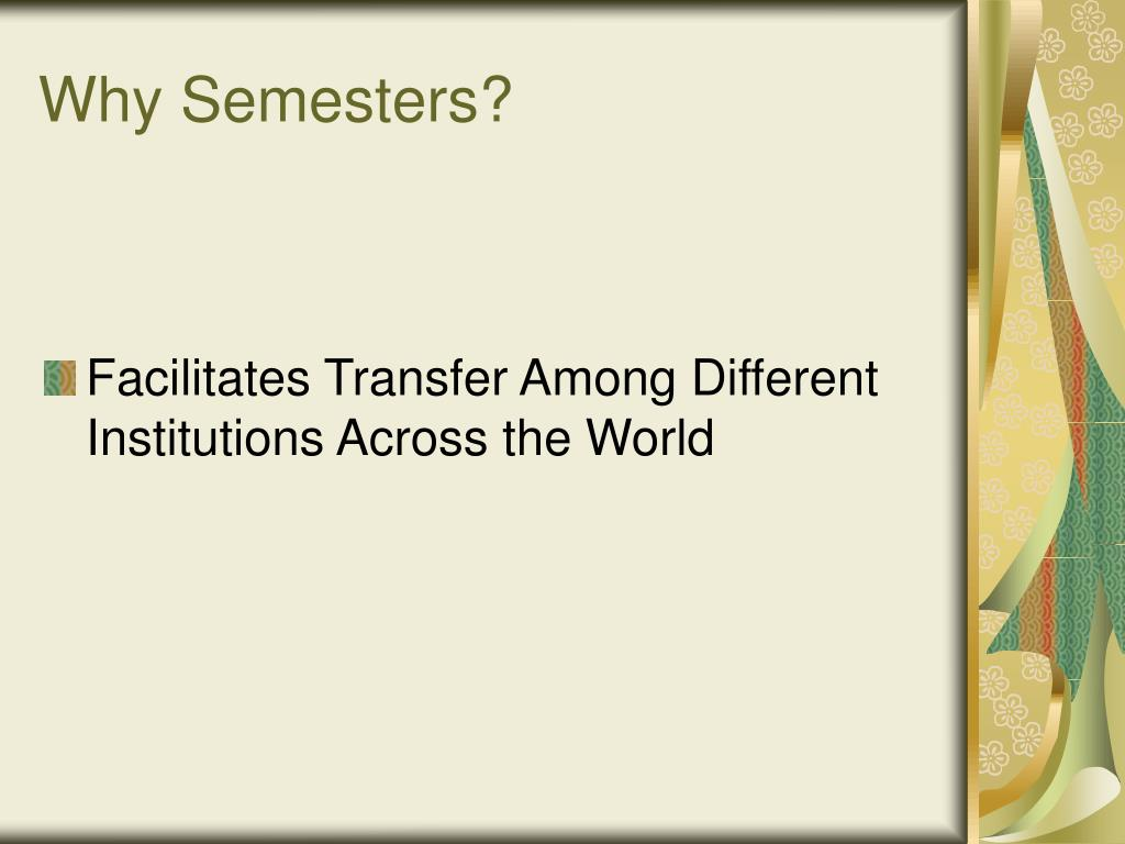 Why Semesters?