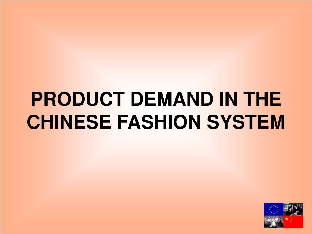 PRODUCT DEMAND IN THE CHINESE FASHION SYSTEM