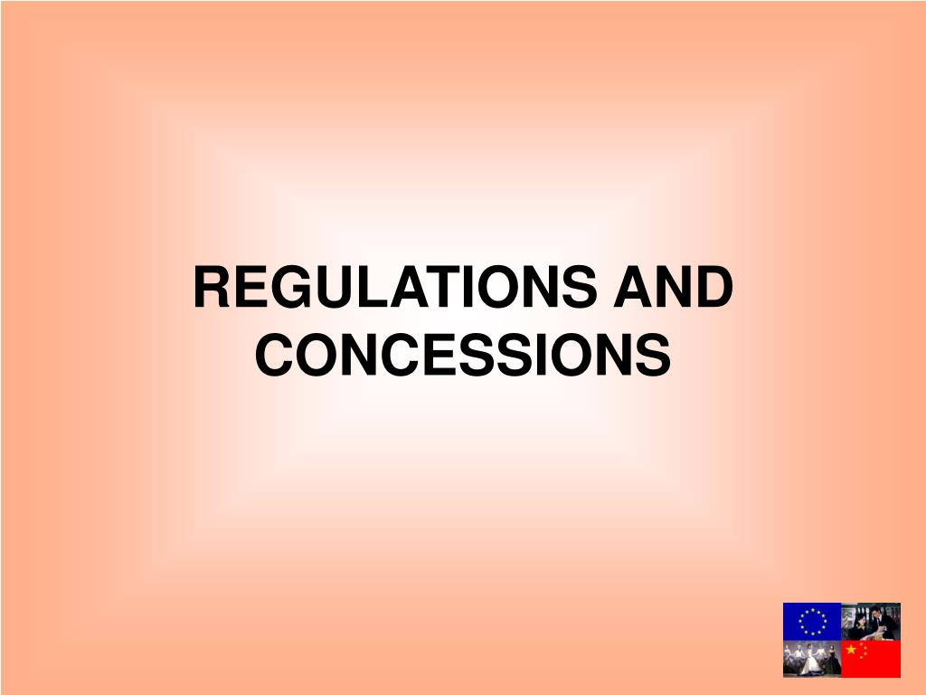 REGULATIONS AND CONCESSIONS