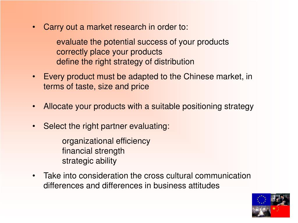 Carry out a market research in order to: