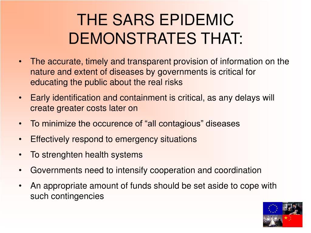 THE SARS EPIDEMIC DEMONSTRATES THAT: