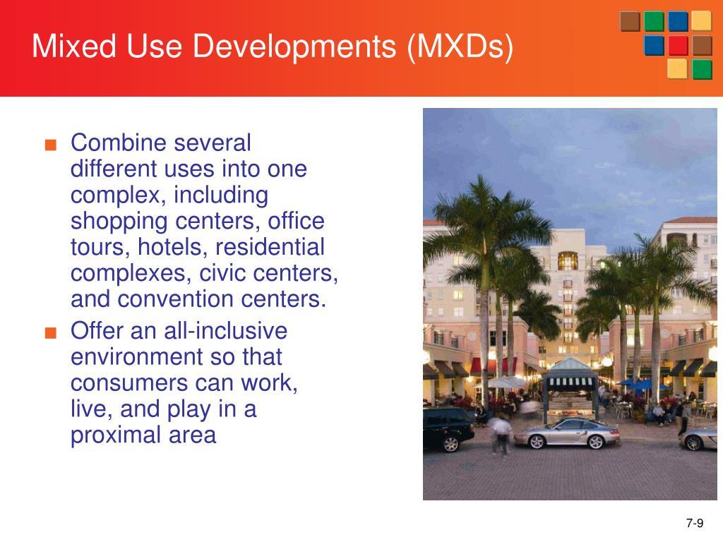 Mixed Use Developments (MXDs)