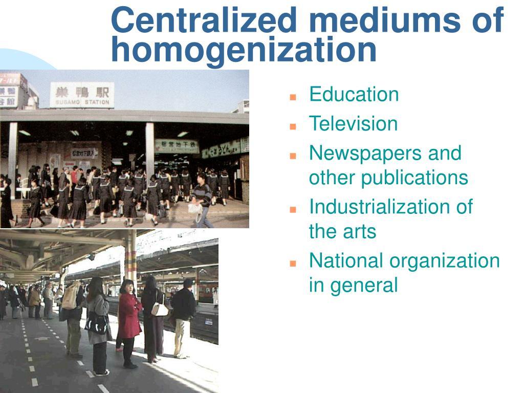 Centralized mediums of homogenization